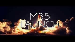 M35 - Launch (OUT SOON)