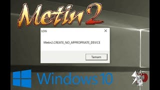 Metin2 - Create no appropriate device Hatası %100 Çözüm / 2019