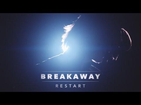 B R E A K A W A Y | Restart | Official Video