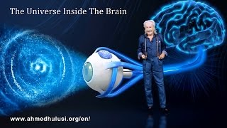 The Universe Inside The Brain (4K - Enhanced Voice-over) - Ahmed Hulusi