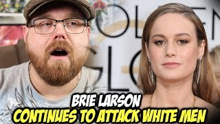Captain Marvel's Brie Larson Hates White Men?!!!