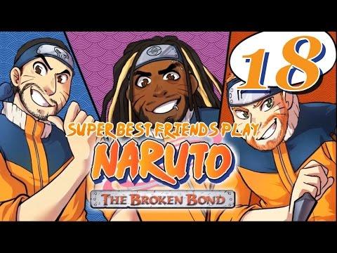 Best Friends Play Naruto: The Broken Bond (Part 18)