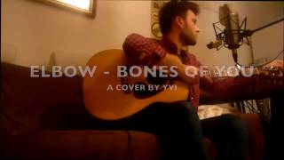 Elbow - The Bones Of You (Cover by YVI)