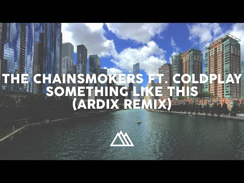 The Chainsmokers - Something Just Like This (Ardix Remix)