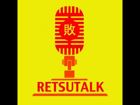 Retsutalk Episode 29: Live from Twitch II