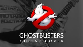 GHOSTBUSTERS [Guitar Cover]