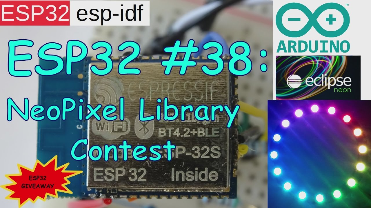 ESP32 #38: NeoPixel (WS2812b) Library Contest + ESP32 Giveaway