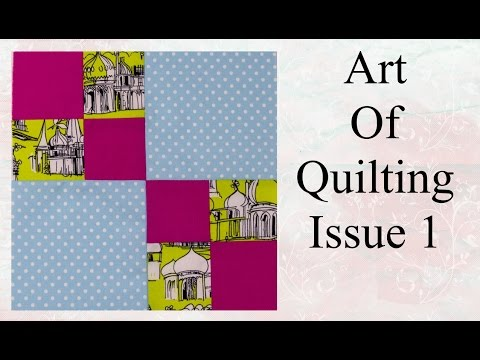 The art of quilting tutorial issue 1