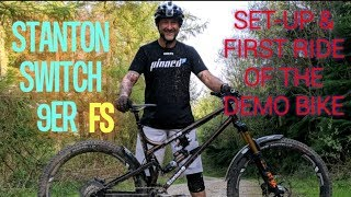 STANTON SWITCH 9ER FS SET-UP & FIRST RIDE OF THE DEMO BIKE