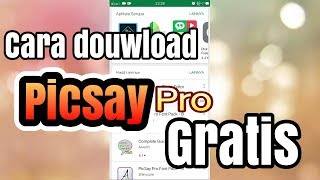 Gambar cover cara download picsay pro GRATIS
