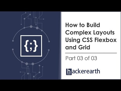 How to build complex layouts using CSS Flexbox and Grid - Part 3 of 3