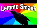 What Is The Lemme Smash Meme The History And Origin Of The Lemme Smash Bird Memes mp3