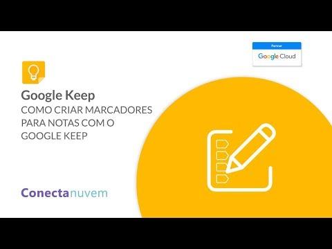 Como criar marcadores para Notas com o Google Keep