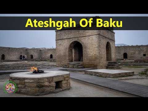 Best Tourist Attractions Places To Travel In Azerbaijan | Ateshgah of Baku Destination Spot