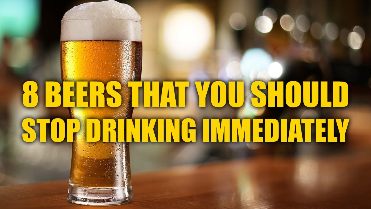 8 Beers That You Should Stop Drinking Immediately - YouTube