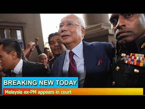 Breaking News - Malaysia ex-PM appears in court
