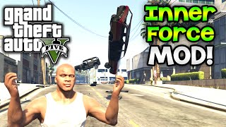 GTA 5 PC Mods - The Inner Force Mod! Version 1.0 (GTA 5 POWERS MOD)