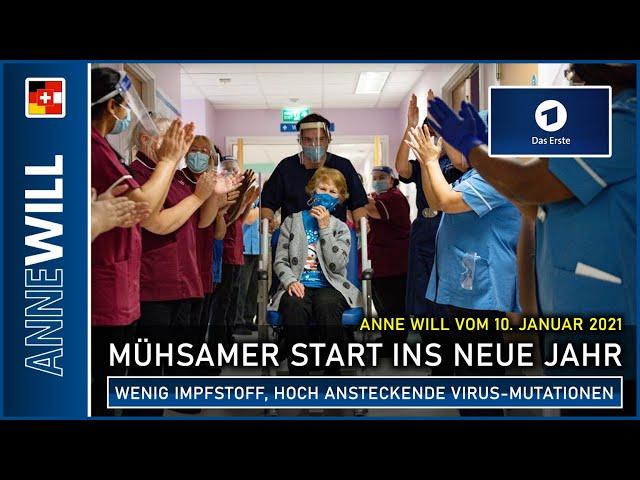 Anne Will - 10.01.2021 - Wenig Impfstoff, hoch ansteckende Virus-Mutationen - mühsamer Start (ARD)