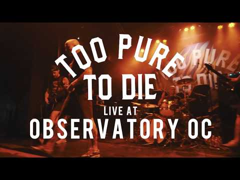 Too Pure To Die - FULL SET {HD} 06/08/18 (Live @ Observatory OC)