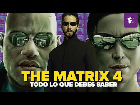 MATRIX 4 - TODO LO QUE DEBES SABER 🤔