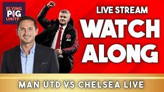 MAN UTD VS CHELSEA LIVE | Watch Along Match Commentary