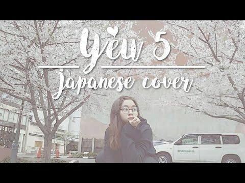 Yêu 5 -rhymastic - Japanese Cover