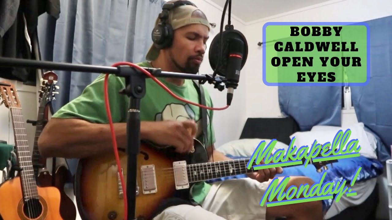 Makapella Monday Episode 79: Open Your Eyes - Bobby Caldwell (cover)