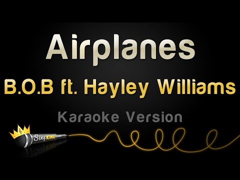 BoB ft Hayley Williams  Airplanes Karaoke Version