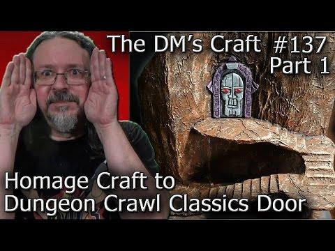 Dungeon Crawl Classics Door on Cover Craft (DM's Craft #137/Part1)