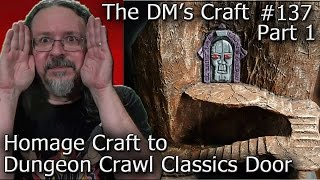 Dungeon Crawl Classics Door on Cover Craft (DM's Craft #137/Part1)(DM Scotty shows you his homage craft he made from the cover of Dungeon Crawl Classics. Follow DM Scotty's Facebook group for DM's Craft updates and info: ..., 2015-09-29T17:59:11.000Z)