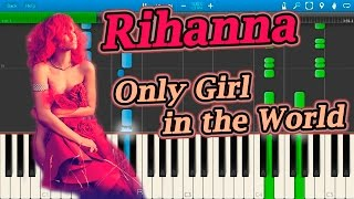 Rihanna - Only Girl in the World [Piano Tutorial] Synthesia