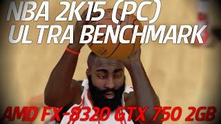NBA 2k15 ULTRA BENCHMARK (PC) AMD FX-8320 GTX 750 2GB