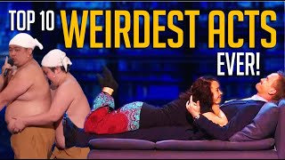 Top 10 WEIRDEST ACTS EVER on America's Got Talent!