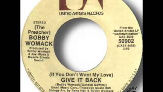 Bobby Womack   If You Don't Want My Love Give It Back
