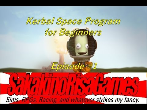 Kerbal Space Program 1.2 for Beginners Tutorial - Episode 1 - Basic Controls, UI, Staging, Crashing!