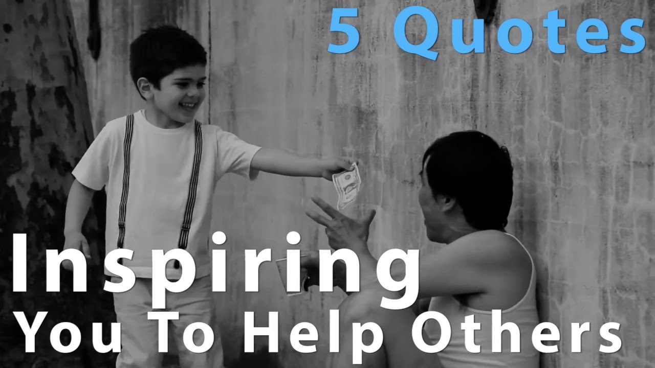 Quotes About Helping 5 Inspiring Quotes About Helping Others  Youtube