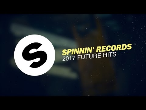 Spinnin' Records 2017 Future Hits