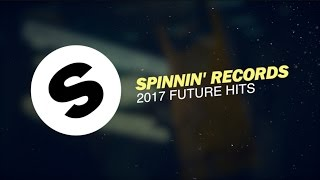 Spinnin Records 2017 Future Hits