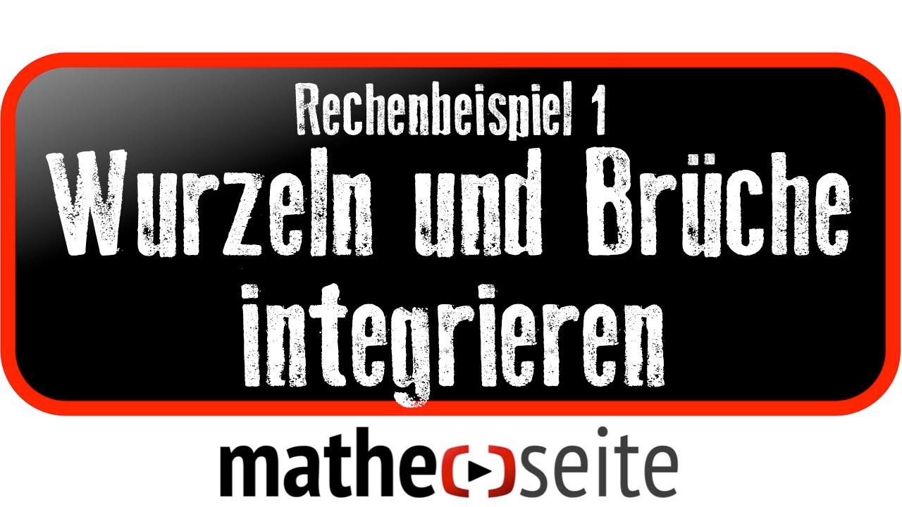 wurzel integrieren; brüche integrieren, beispiel 1 | a.14.02 - youtube