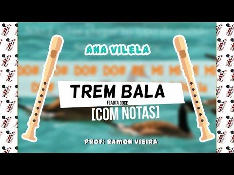 Trem Bala - Ana Vilela | Flauta Doce [COM NOTAS]