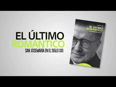 """#booktrailer-""""el-último-romántico.-san-josemaría-en-el-siglo-xxi"""""""