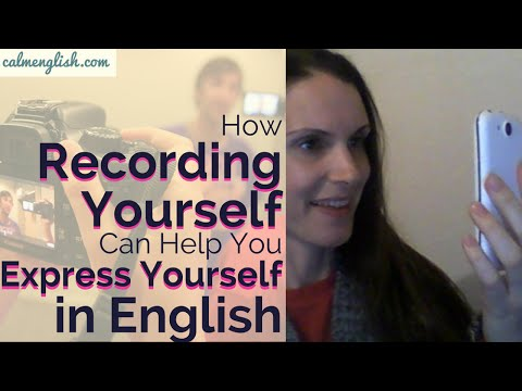 Recording Yourself to Express Yourself Better in English