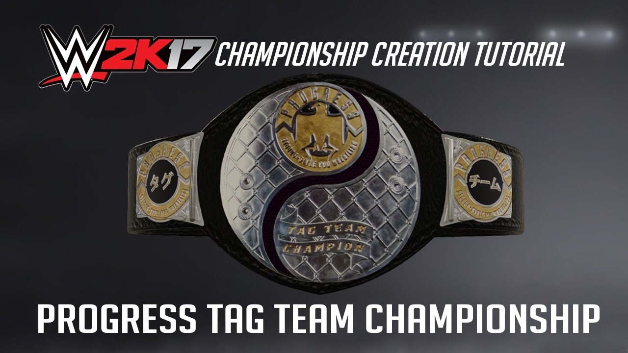 WWE 2K17 Creation Tutorial: PROGRESS Tag Team Championship ...