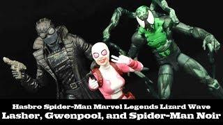 FwooshCast: Marvel Legends Gwenpool, Lasher, and Spider Man Noir Lizard Wave