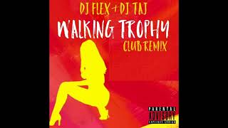 Dj Flex Dj Taj Walking Trophy Club Mix - Subscribe To My Channel.mp3
