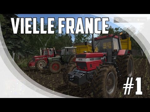FARMING SIMULATOR 17 VIELLE FRANCE EPISODE 1