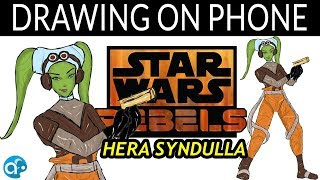 Art on Phone! Hera Syndulla - Star Wars Rebels ✨