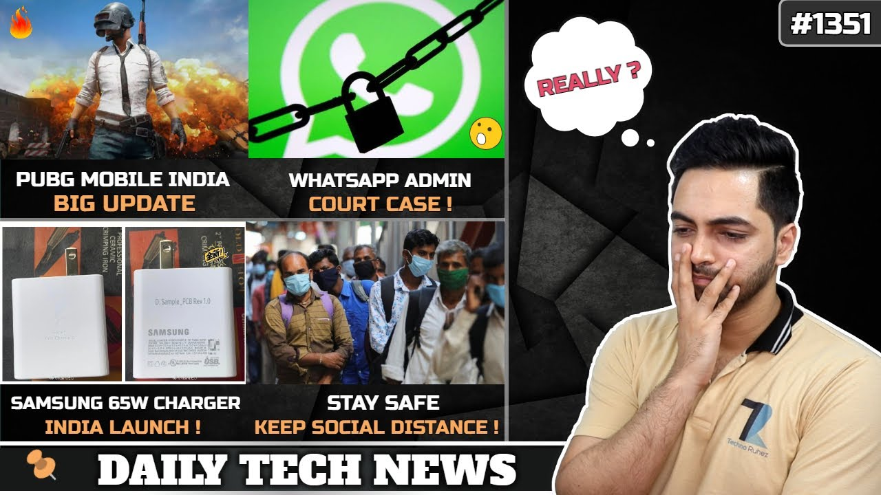 PUBG Mobile India June Update,WhatsApp Admin Trouble,Samsung 65W Charger India,Unisoc 5G,Youtube New