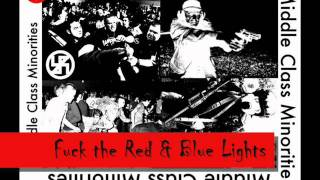 Middle Class Minorities-Intro/Fuck the Red & Blue Lights