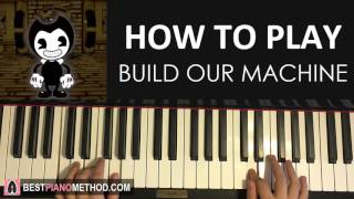 HOW TO PLAY - BENDY AND THE INK MACHINE SONG - Build Our Machine - DAGames (Piano Tutorial Lesson)